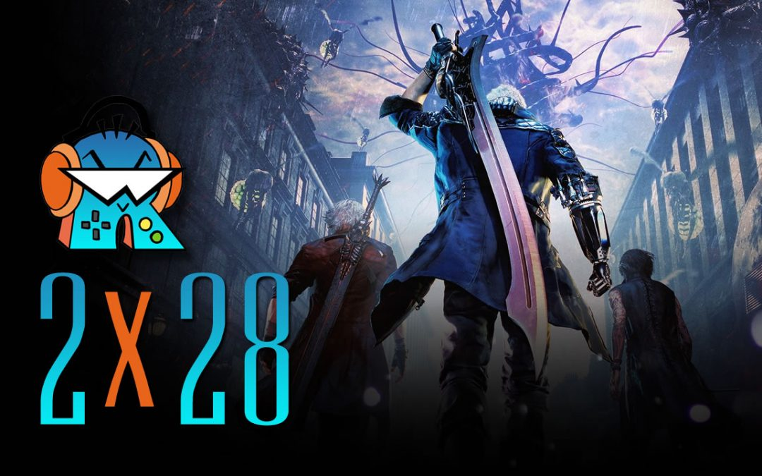 2×28 Análisis Devil May Cry V y preview Days Gone