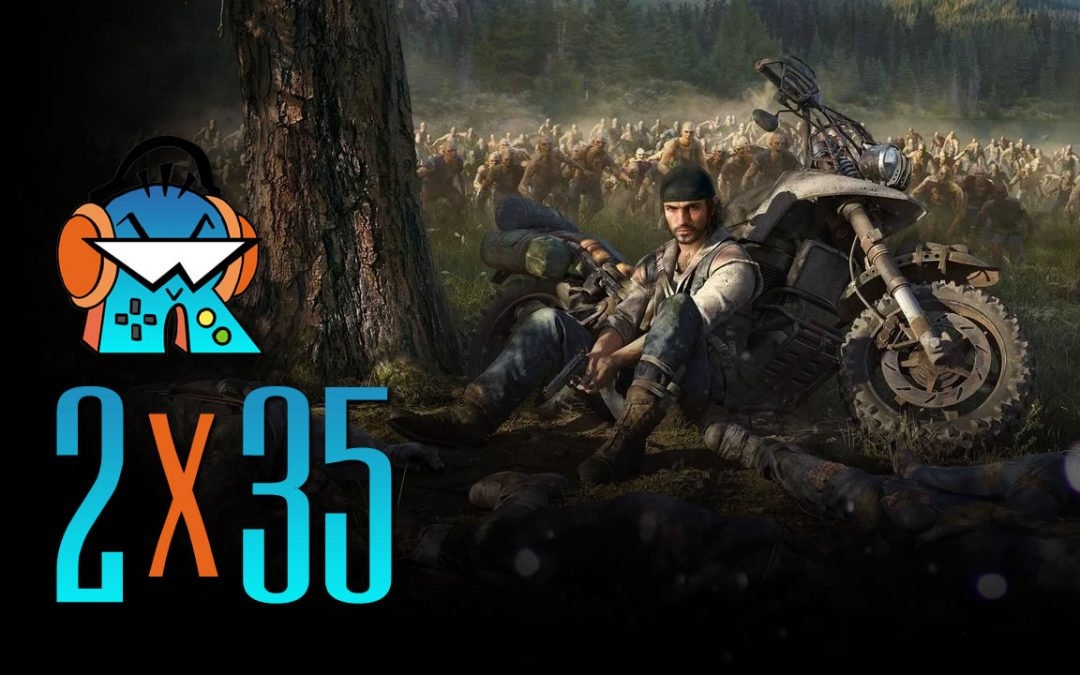 2×35 Análisis Days Gone, Mortal Kombat 11, Dreams