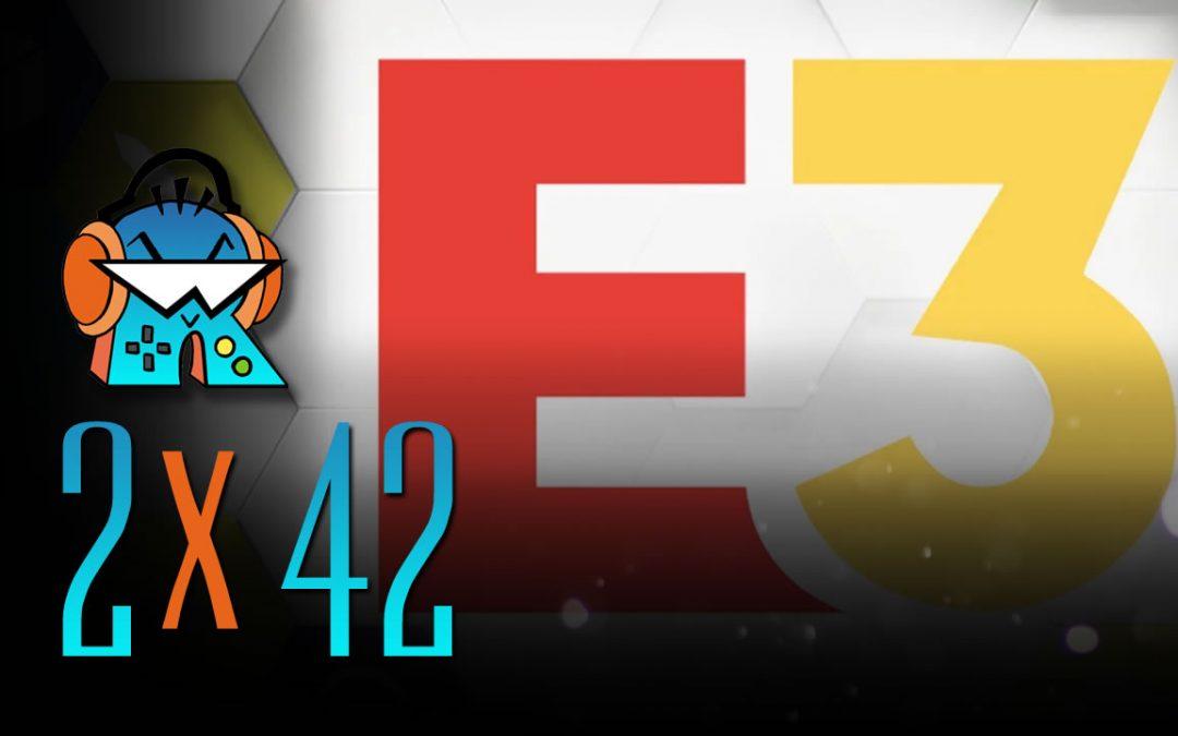 2×42 Podcast del E3 2019, Mejores y Peores juegos