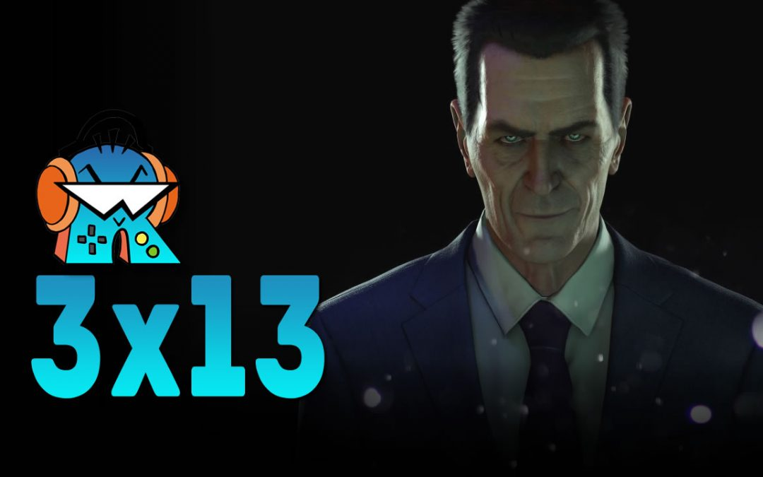 3×13 Half-Life ALYX, Disco Elysium y Black Friday