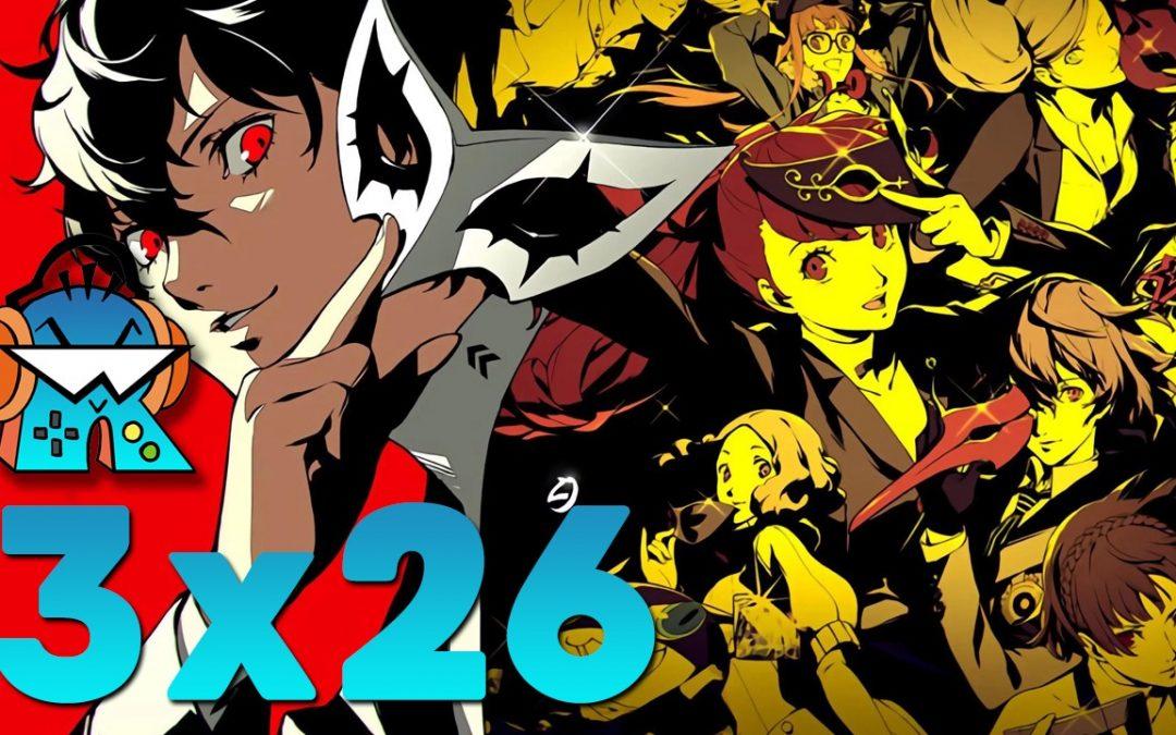 3×26 Análisis Doom Eternal y Persona 5 Royal