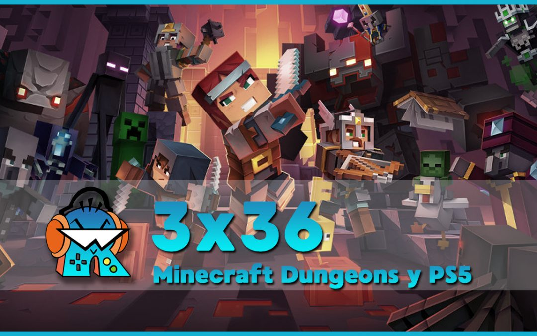 3×36 Minecraft Dungeons y presentación PS5