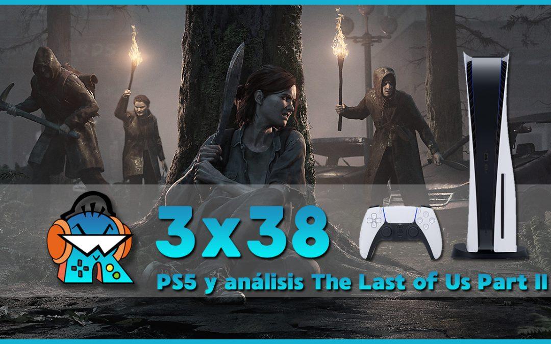 3×38 PlayStation 5 a fondo y Análisis The Last of Us: Parte II SIN SPOILERS