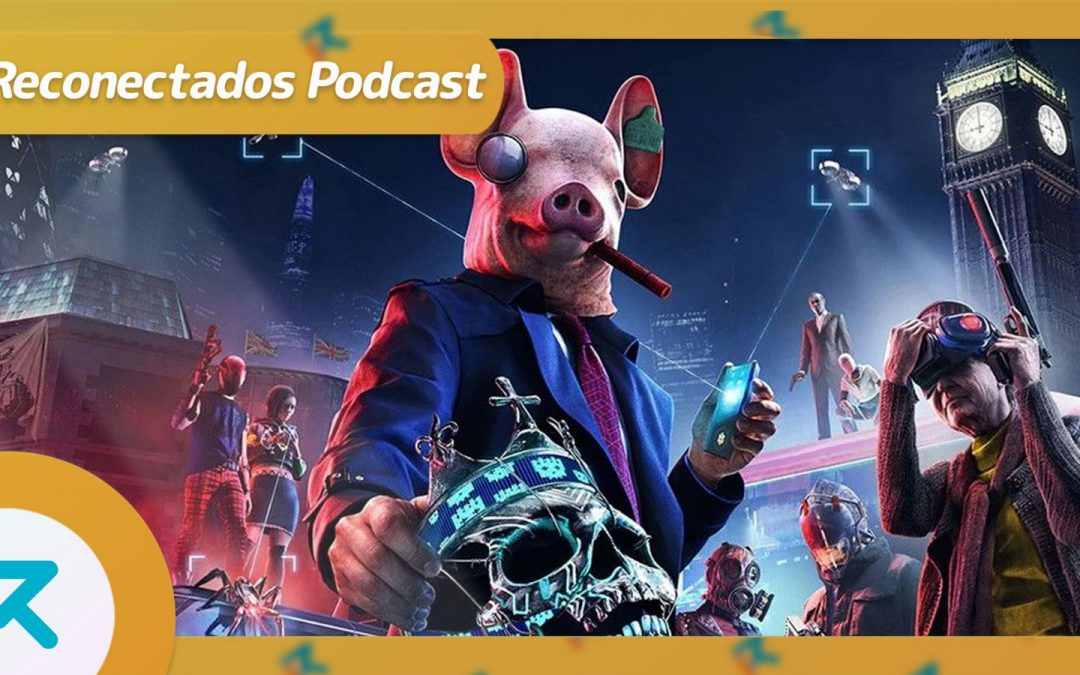 4×08 Análisis Watch Dogs: Legion, Ghostrunner y Halo sin director